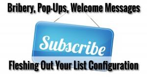 Bribery, Pop-Ups, Welcome Messages