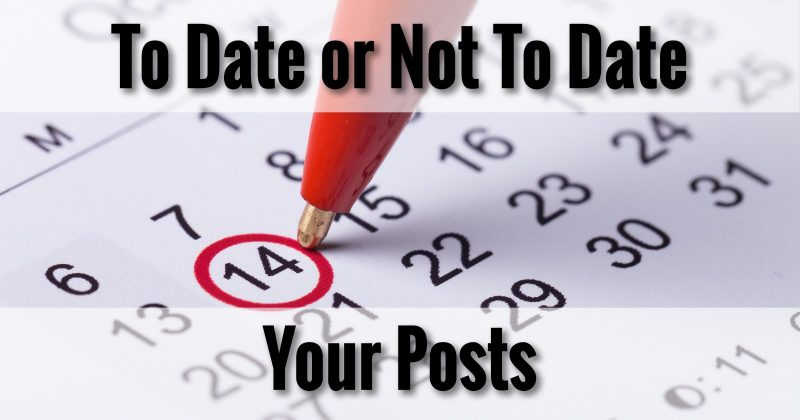To date, or not to date your posts.