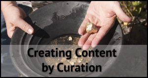 Creating Content by Curation